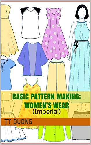 Basic Pattern Making: Women's Wear: (Imperial) (English Edition) -