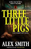 Three Little Pigs: A Terrifying British Crime Thriller (DCI Kett Crime Thrillers Book 3) (English Edition)