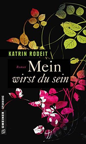 Buchseite und Rezensionen zu 'Mein wirst du sein: Roman (Privatdetektivin Jule Flemming 1)' von Katrin Rodeit