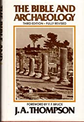 Bible and Archaeology by J. A. Thompson (1982-06-23)