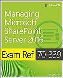 Exam Ref 70-339 Managing Microsoft SharePoint Server 2016 (English Edition)