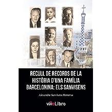 Recull de records de la història d'una família barcelonina: els Sanvisens  (Spanish Edition)
