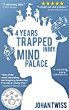 4 Years Trapped in My Mind Palace by Johan Twiss