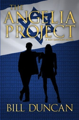 The Angelia Project: A Ben Dawson Novel: 2 (Brystol Foundation Series) by Duncan, Bill (2014) Paperback