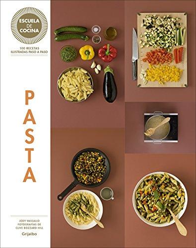 Pasta. Escuela De Cocina (SABORES) por Laura Zavan