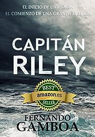 CAPITÁN RILEY: Premio Eriginal Books: Mejor Novela de Aventura. par Fernando Gamboa