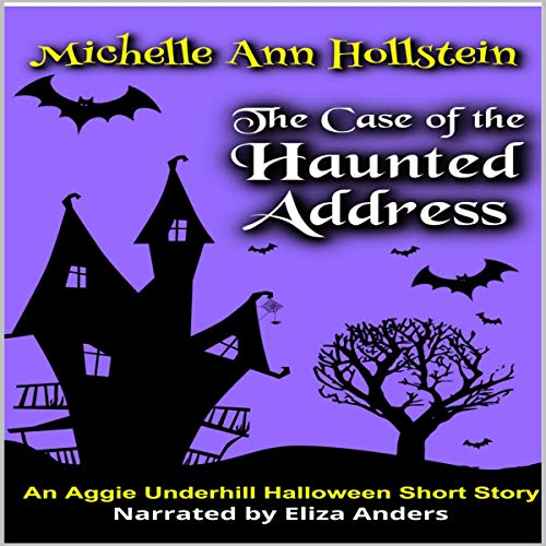 The Case of the Haunted Address: An Aggie Underhill Halloween Short Story (An Aggie Underhill Mystery, Book 9)