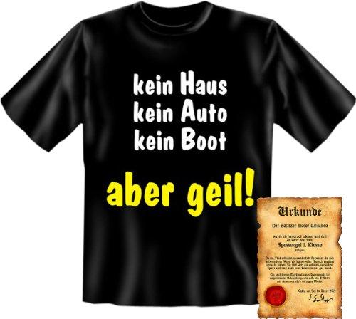 Funshirt + Spaß Urkunde - Motiv kein Haus kein Auto kein Boot aber geil! witzig lustig cool Spruch Schwarz