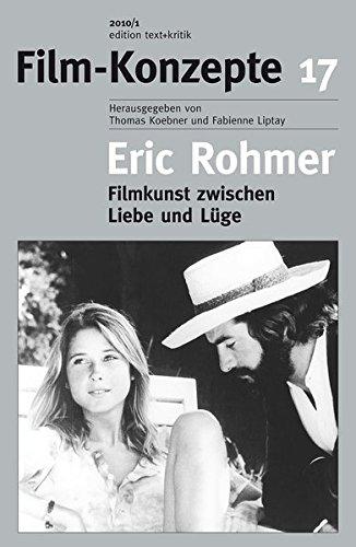 Eric Rohmer: Filmkunst zwischen Liebe und Lüge (Film-Konzepte)