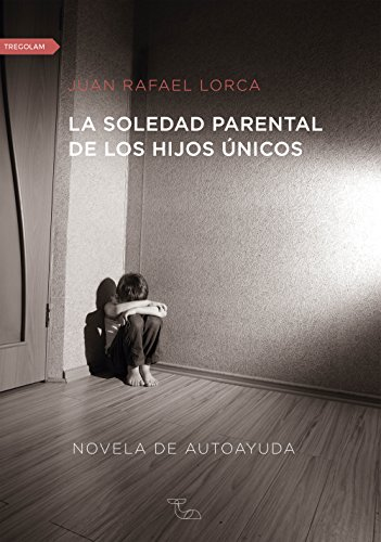 La soledad parental de los hijos únicos por Juan Rafael Lorca