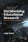 Decolonizing Educational Research: From Ownership to Answerability (Series in Critical Narrative)