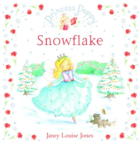 Princess Poppy: Snowflake (Princess Poppy Picture Books, Band 17)