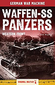 Waffen-SS Panzers: The Western Front by [Ripley, Tim]