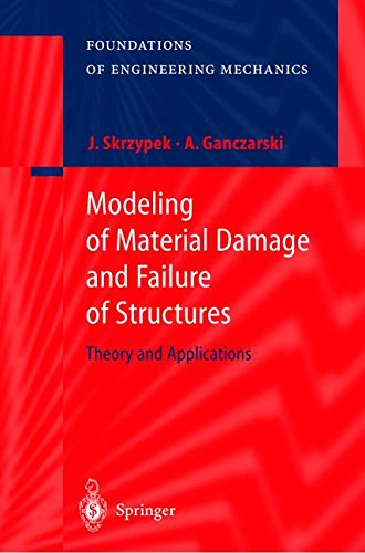 MODELING OF MATERIAL DAMAGE AND FAILURE OF STRUCTURES. : Theory and Applications