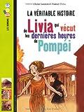 véritable-histoire-de-Livia-qui-vécut-les-dernières-heures-de-Pompéi-(La)-:-Une-histoire-pour-raconter-l'histoire