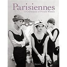 Parisiennes: A Celebration of French Women by Carole Bouquet (2007-10-23)