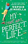 My Not So Perfect Life: A Novel par Kinsella