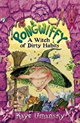 Pongwiffy: A Witch of Dirty Habits (book 1) by Kaye Umansky (2009-05-04)