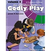 The Complete Guide to Godly Play: Volume 3