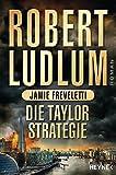 Die Taylor-Strategie: Roman (COVERT ONE, Band 11) - Robert Ludlum