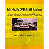 [Police Traffic Speed Radar Handbook: A Comprehensive Guide to Speed Measuring Systems. Includes Microwave and Laser Radar.] (By: Donald S Sawicki) [published: January, 2011]