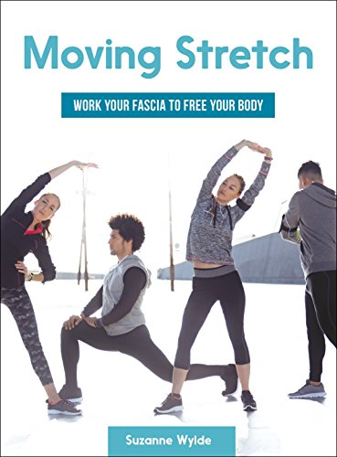 Moving Stretch: Work Your Fascia to Free Your Body por Suzanne Wylde