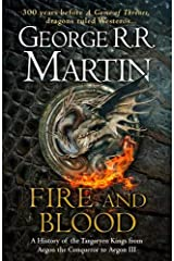 Fire and Blood: 300 Years Before A Game of Thrones (A Targaryen History) (A Song of Ice and Fire) Hardcover