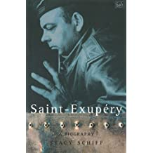 By Stacy Schiff Saint-Exupery: A Biography (New Ed) [Paperback]