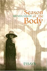 Season of the Body: Essays by Brenda Miller (2002-04-15)