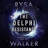 The Delphi Resistance: The Delphi Trilogy, Book 2