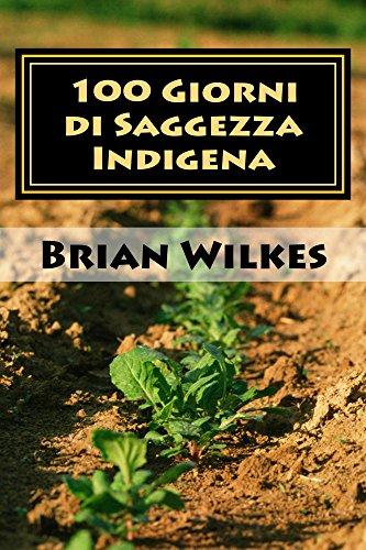 100 Giorni di Saggezza Indigena (Italian Edition) por Brian Wilkes