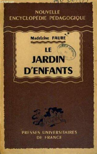 Le jardin d'enfants - nouvelle encyclopedie pedagogique - collection dirigee par a. millot par M. FAURE