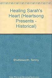 Healing Sarah's Heart (Heartsong Presents - Historical)
