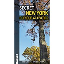 Secret New York: Curious Activities by T.M. Rives (2014-07-01)