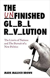 The Unfinished Global Revolution: The Limits of Nations and The Pursuit of a New Politics