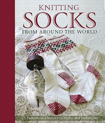 Knitting Socks from Around the World: Written by Kari Cornell, 2011 Edition, Publisher: Voyageur Press (MN) [Hardcover]