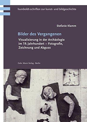 Europäische Kunst-malerei (Bilder des Vergangenen: Visualisierung in der Archäologie im 19. Jahrhundert - Fotografie, Zeichnung und Abguss (Humboldt-Schriften zur Kunst- und Bildgeschichte))