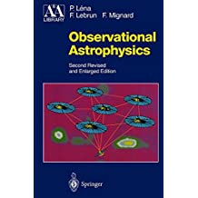 Observational Astrophysics: With the Collaboration of F. Lebrun and F. Mignard (Astronomy and Astrophysics Library)