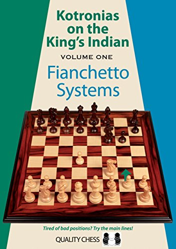 Kotronias on the Kings Indian: Volume One - Fianchetto Systems (Grandmaster Repertoire Series)