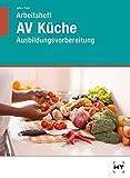Arbeitsheft AV Küche: Ausbildungsvorbereitung - Renate John, Andrea Tann