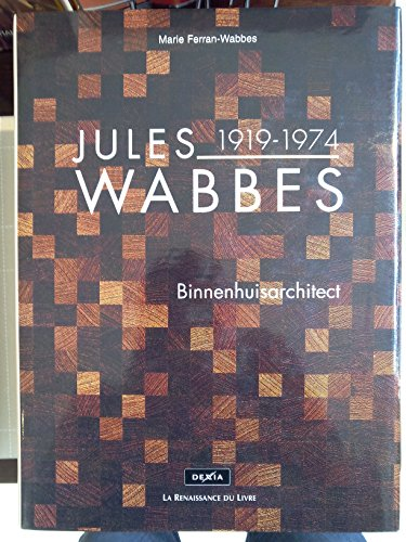 Jules Wabbes. Binnenhuisarchitect d'occasion  Livré partout en Belgique