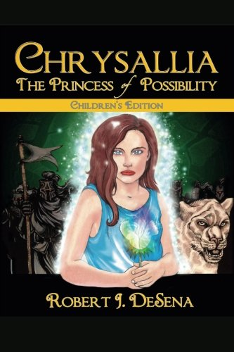 Chrysallia: The Princess of Possibility: Children's Edition