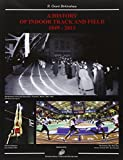 History of indoor. Track and field 1849-2013