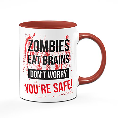 Zombie Tasse Zombies Eat Brains Don´Worry You´RE Safe!