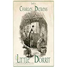 Little Dorrit - Charles Dickens [Special edition] (Annotated) (English Edition)