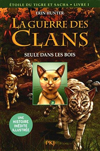 La guerre des Clans version illustrée cycle III - tome 01: Seule dans les bois (1)