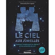 Le ciel aux jumelles: Explorer simplement les étoiles et les curiosités du ciel. 35 fiches d'observation incluses
