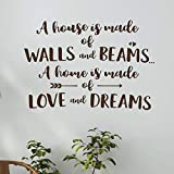 Wandtattoo A House is Built of Walls and Beams A Home is Made of Love and Dreams, Vinyl, 66 x 58 cm