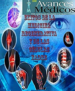 Éxitos de la Medicina Regenerativa y de las Células Madre: Cuando ...