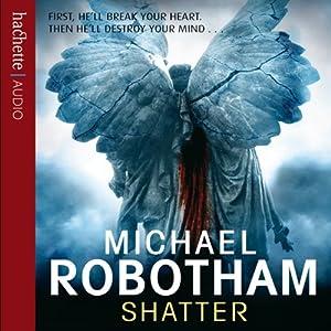 Shatter Audio Download Amazoncouk Michael Robotham Sean Barrett Hachette UK Books